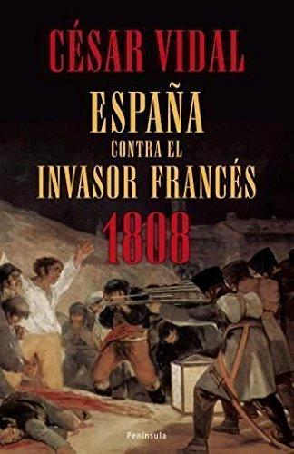 9788483078136: 1808: España contra el invasor francés (ATALAYA)
