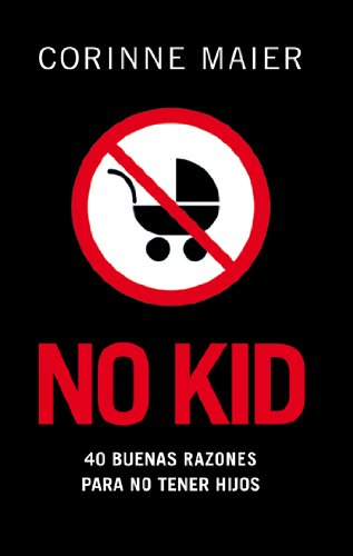 9788483078204: No kid: Cuarenta buenas razones para no tener hijos (Atalaya)