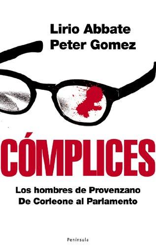 9788483078297: Cómplices: Los hombres de Provenzano. De Corleone al Parlamento (Atalaya)