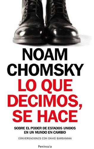 Lo que decimos, se hace : sobre: Chomsky, Noam