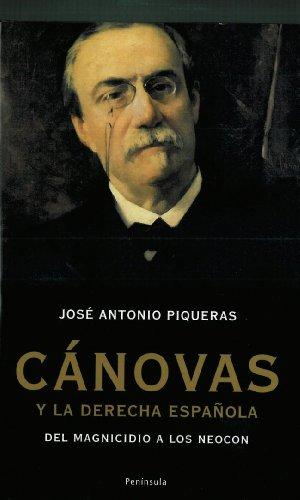 9788483078365: Cánovas y la derecha española: Del magnicidio a los neocon (ATALAYA)