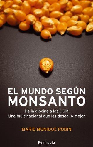 9788483078402: El mundo según Monsanto: De la dioxina a los OGM. Una multinacional que les desea lo mejor (ATALAYA)