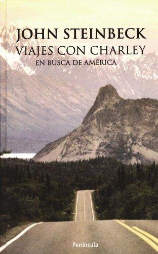 Viajes Con Charley En Busca De América: Steinbeck, John