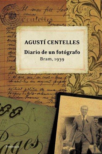 9788483078754: Agusti Centelles: Diario de un fotografo. Bram, 1939