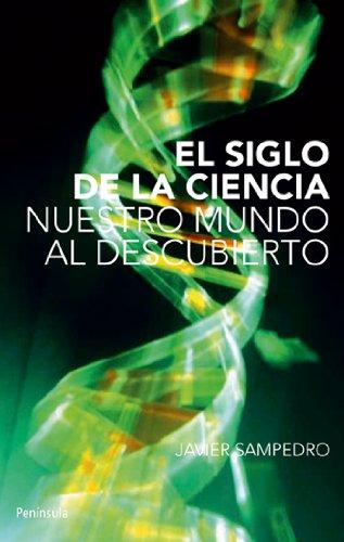 9788483079003: El siglo de la ciencia: Nuestro mundo al descubierto (ATALAYA PEQUEÑO)