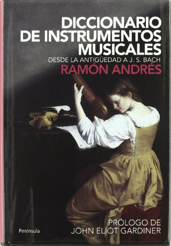 9788483079010: Diccionario de instrumentos musicales: Desde la antigüedad a J.S.Bach