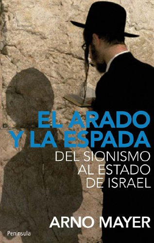 9788483079058: El arado y la espada: Del sionismo al Estado de Israel (ATALAYA)