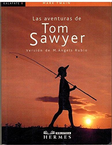 9788483082287: Las aventuras de Tom Sawyer (Colección Kalafate)