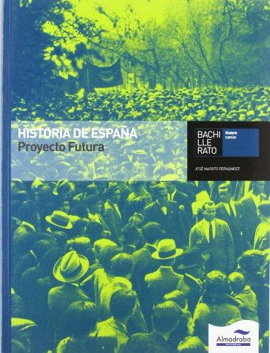 9788483083727: Historia de España. Proyecto Futura. Bachillerat - 9788483083727