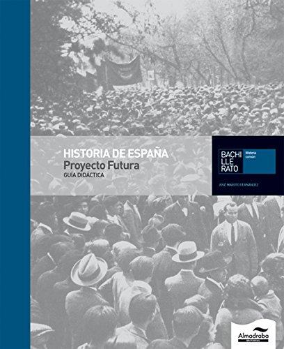 9788483083741: Guía Didáctica Historia de España-Proyecto Futura (Bachillerato)