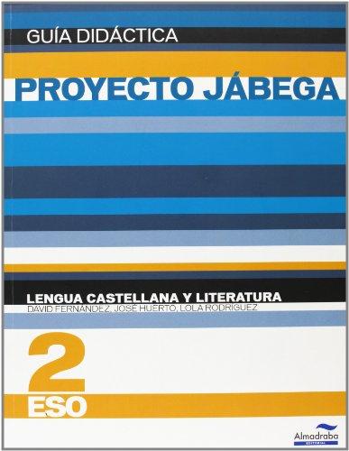 9788483086698: Lengua Castellana y literatura 2º ESO. Guía didáctica (Proyecto Jábega) (Guías didácticas y solucionarios)