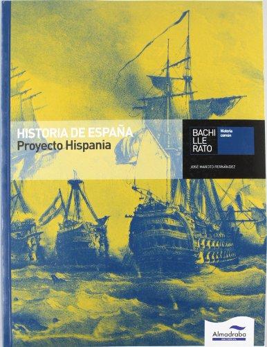 9788483087367: Historia de España. Proyecto Hispania. Bachillerato - 9788483087367