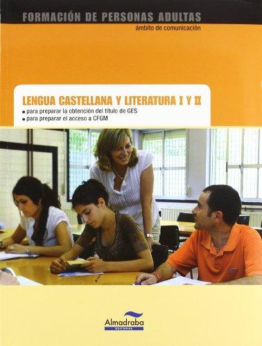 9788483087497: Lengua castellana y literatura I y II (+ solucionario) : formación de personas adultas para preparar título GES y acceso CFGM