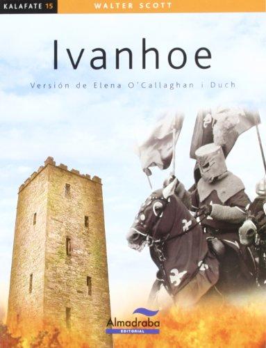 9788483087558: Ivanhoe (kalafate) (Colección Kalafate)