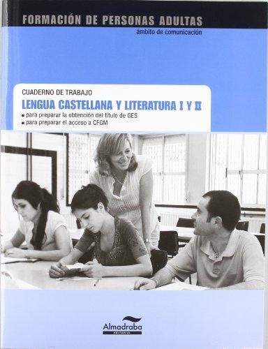 9788483087602: Lengua castellana y literatura I y II. Cuaderno de trabajo: Formación de personas adultas para preparar título GES y acceso CFGM