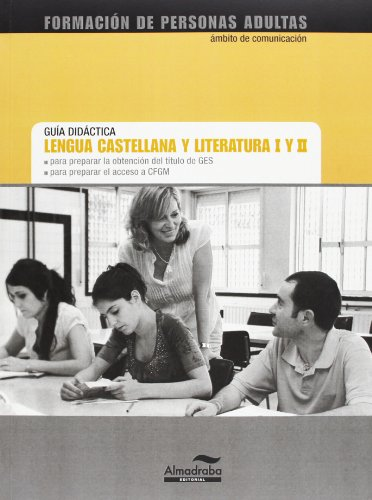 9788483087619: Lengua castellana y literatura I y II. Guía Didáctica.: Formación de personas adultas para obtención título GES y acceso CFGM