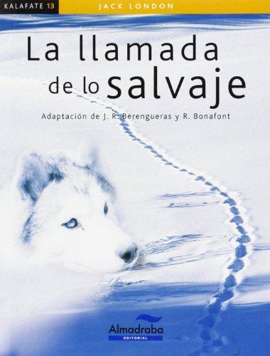 9788483089217: Llamada de lo salvaje, La (kalafate)
