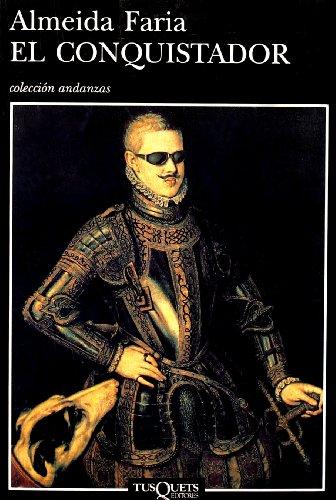El Conquistador (Coleccion Andanzas) (Spanish Edition): Almeida Faria