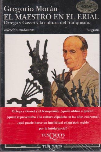 9788483100493: El Maestro En El Erial: Ortega y Gasset y La Cultura del Franquismo (Coleccion Andanzas) (Spanish Edition)