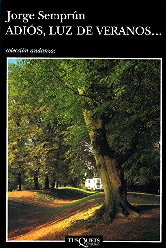 Adios, luz de veranos (Spanish Edition) (848310055X) by Joge Semprun