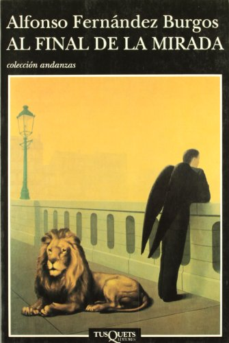 9788483101063: Al Final De La Mirada (Colección Andanzas) (Spanish Edition)