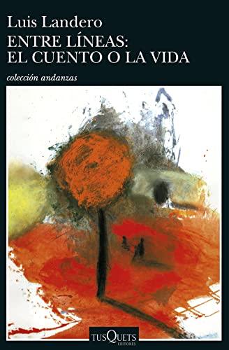 9788483101681: Entre líneas: el cuento o la vida (Andanzas)