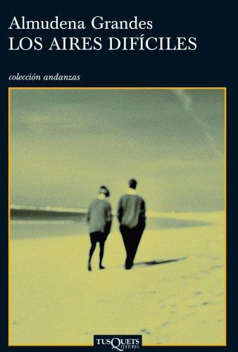 9788483101957: Los aires dificiles/The Difficult Airs (Coleccion Andanzas) (Spanish Edition) (Coleccion Andanzas, 466)