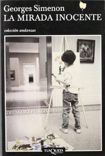 La Mirada Inocente (Spanish Edition) (8483102293) by Georges Simenon