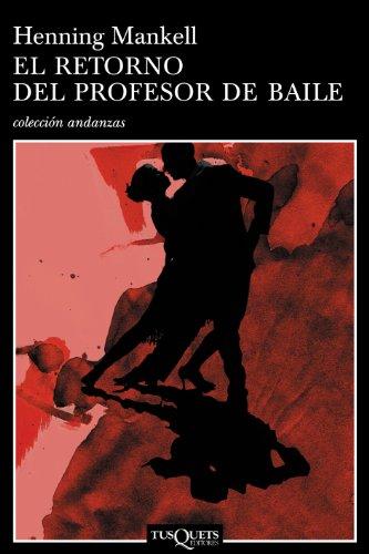 El retorno del profesor de baile: MANKELL, Henning