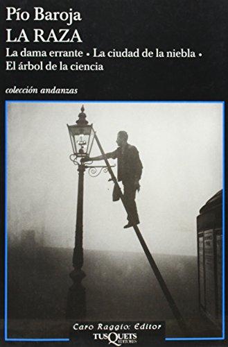 9788483103258: La Raza / The Race: La dama errante. La ciudad de la niebla. El arbol de la ciencia. / The wandering lady. The city of fog. The tree of Science (Andanzas) (Spanish Edition)
