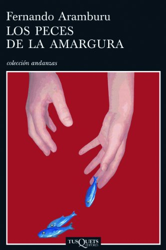 9788483103456: Los peces de la amargura (Andanzas/ Adventures) (Spanish Edition)