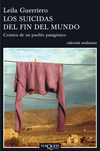 9788483103463: Los suicidas del fin del mundo: Crónica de un pueblo patagónico (Volumen independiente)