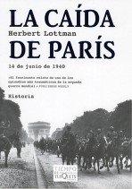 9788483103531: La caída de París: 14 de junio de 1940 (Volumen Independiente)