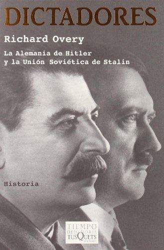 Dictadores: La Alemania de Hitler y la Union Sovietica de Stalin (Tiempo De Memoria/ Memory Time) (Spanish Edition) (9788483103593) by Richard Overy