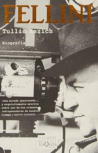 Fellini: La Vida Y Las Obras/ Life: Tulio Kezich; Translator-Juan