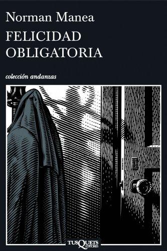 Felicidad obligatoria.: Manea, Norman [Rumania,