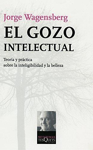 9788483103951: El Gozo Intelectual: Teoria y Practica Sobre la Inteligibilidad y la Belleza