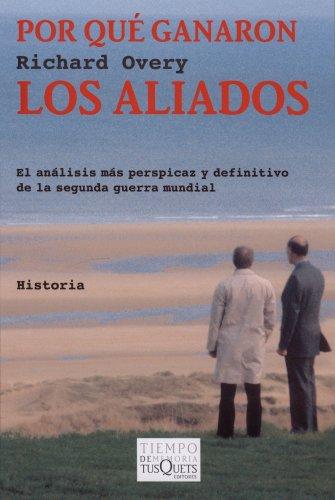 9788483104064: Por que ganaron los aliados (Spanish Edition)