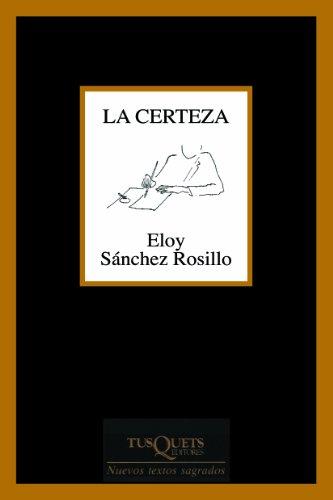 9788483104316: La Certeza (Spanish Edition)