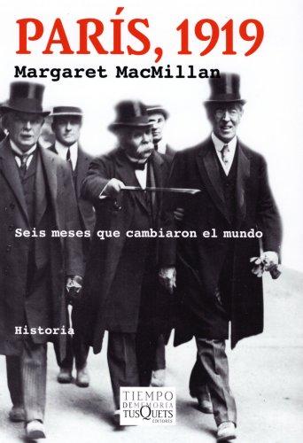 9788483104385: Paris, 1919: Seis meses que cambiaron el mundo (Spanish Edition)