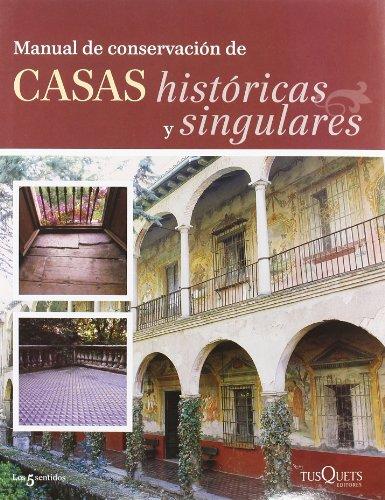 MANUAL DE CONSERVACIÓN DE CASAS HISTÓRICAS Y SINGULARES.: ANTONIO PERLA/ANA YÁÑEZ
