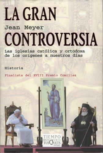 9788483104903: La gran controversia: Las iglesias católica y ortodoxa de los orígenes a nuestros días (.)