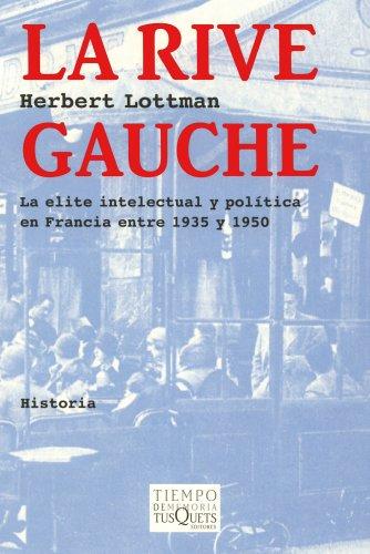 9788483104927: La Rive Gauche : la élite intelectual y política en Francia entre 1935 y 1950