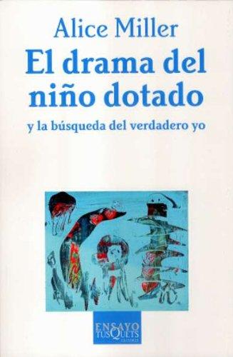 9788483105665: El Drama Del Nino Dotado/the Drama of the Gifted Child (Spanish Edition)
