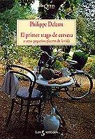 9788483106006: El Primer Trago De Cerveza Y Otros Pequenos Placeres De La Vida (Spanish Edition)