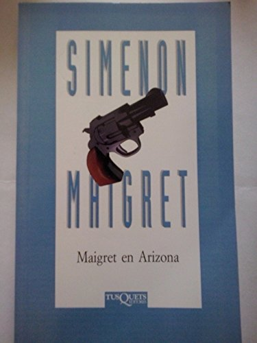 9788483106037: Maigret En Arizona (Spanish Edition)