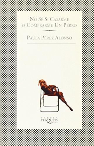 9788483106167: No Se Si Casarme O Comprarme Un Perro (Fbula) (Spanish Edition)