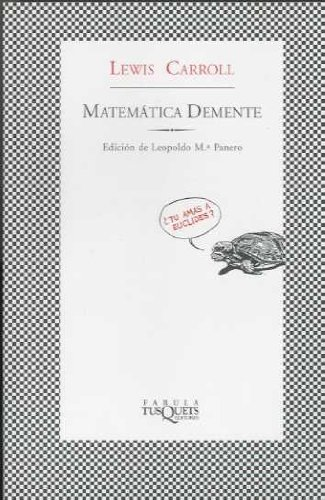 9788483106419: Matematica Demente / Collections (Spanish Edition)