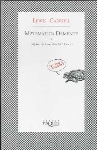Matemática demente: Carroll, Lewis (1832-1898)