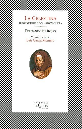 La Celestina : Tragicomedia de Calisto y: Fernando de Rojas